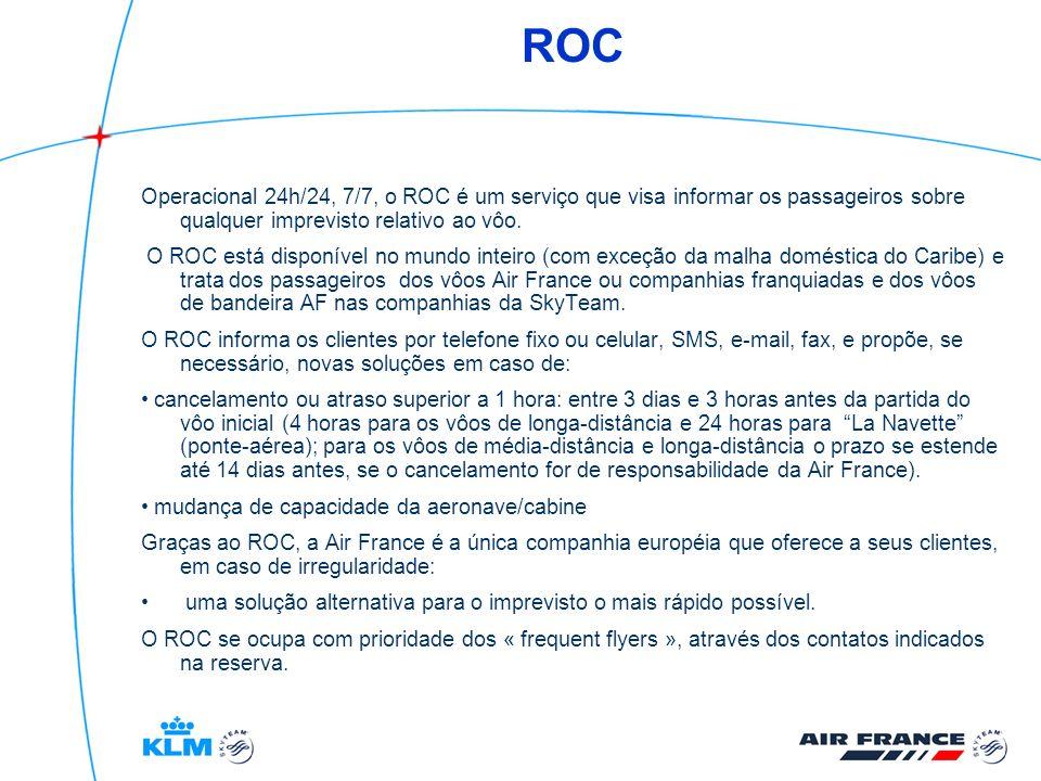 ROC Operacional 24h/24, 7/7, o ROC é um serviço que visa informar os passageiros sobre qualquer imprevisto relativo ao vôo. O ROC está disponível no m