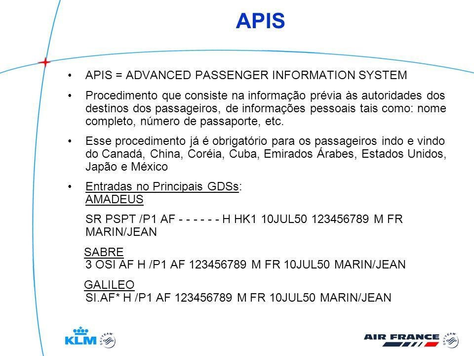 APIS APIS = ADVANCED PASSENGER INFORMATION SYSTEM Procedimento que consiste na informação prévia às autoridades dos destinos dos passageiros, de infor