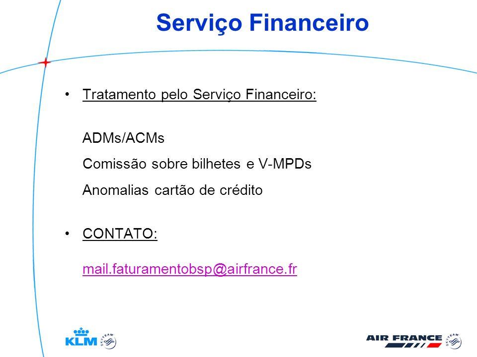 Serviço Financeiro Tratamento pelo Serviço Financeiro: ADMs/ACMs Comissão sobre bilhetes e V-MPDs Anomalias cartão de crédito CONTATO: mail.faturament