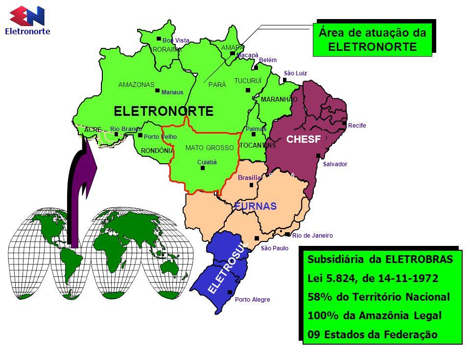 Eletronorte Subsidiária da ELETROBRAS Lei 5.824, de 14-11-1972 58% do Território Nacional 100% da Amazônia Legal 09 Estados da Federação Subsidiária d
