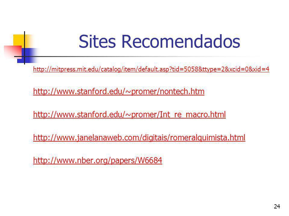 24 Sites Recomendados http://mitpress.mit.edu/catalog/item/default.asp?tid=5058&ttype=2&xcid=0&xid=4 http://www.stanford.edu/~promer/nontech.htm http:
