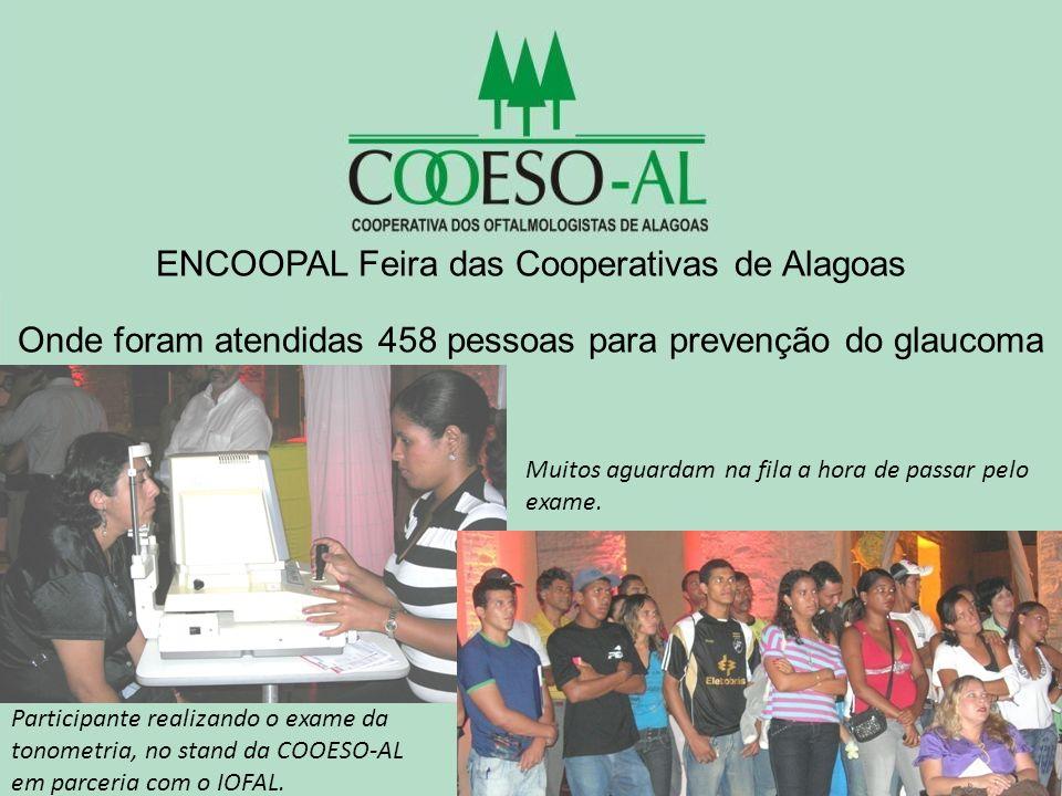 ENCOOPAL Feira das Cooperativas de Alagoas Onde foram atendidas 458 pessoas para prevenção do glaucoma Participante realizando o exame da tonometria,