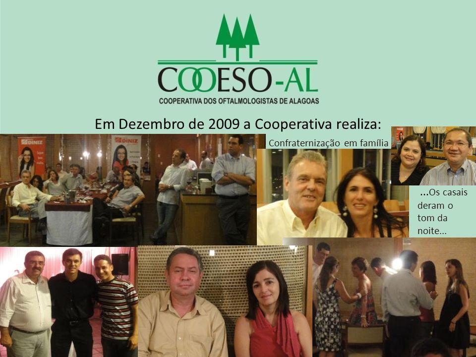 Em Dezembro de 2009 a Cooperativa realiza: Confraternização em família... Os casais deram o tom da noite...