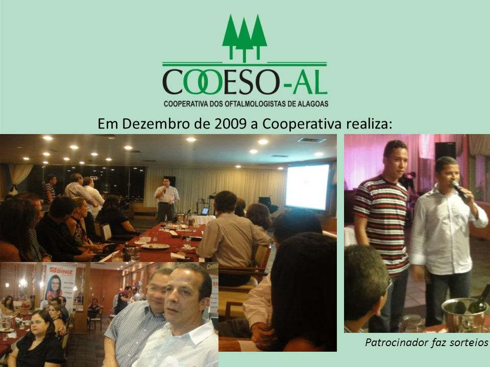 Em Dezembro de 2009 a Cooperativa realiza: Patrocinador faz sorteios