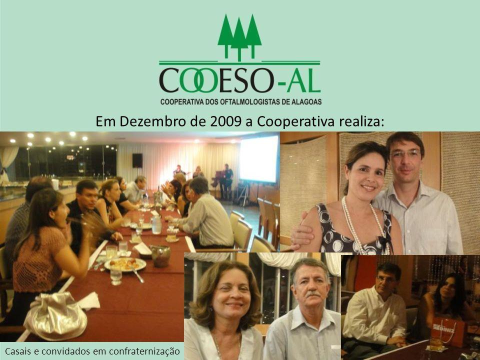 Em Dezembro de 2009 a Cooperativa realiza: Casais e convidados em confraternização