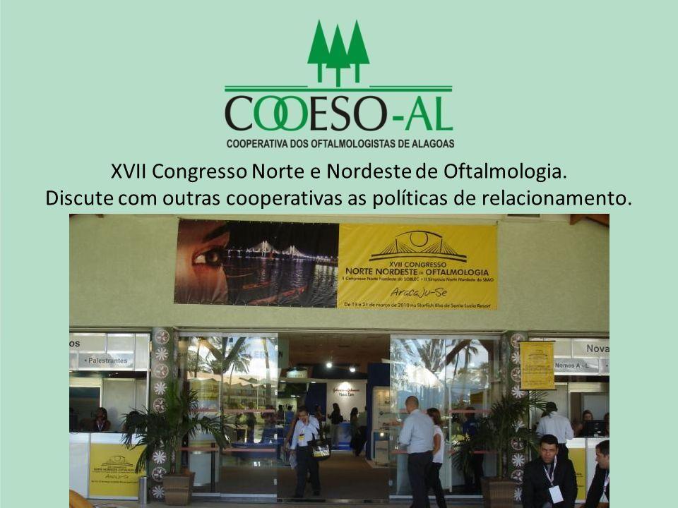 XVII Congresso Norte e Nordeste de Oftalmologia. Discute com outras cooperativas as políticas de relacionamento.