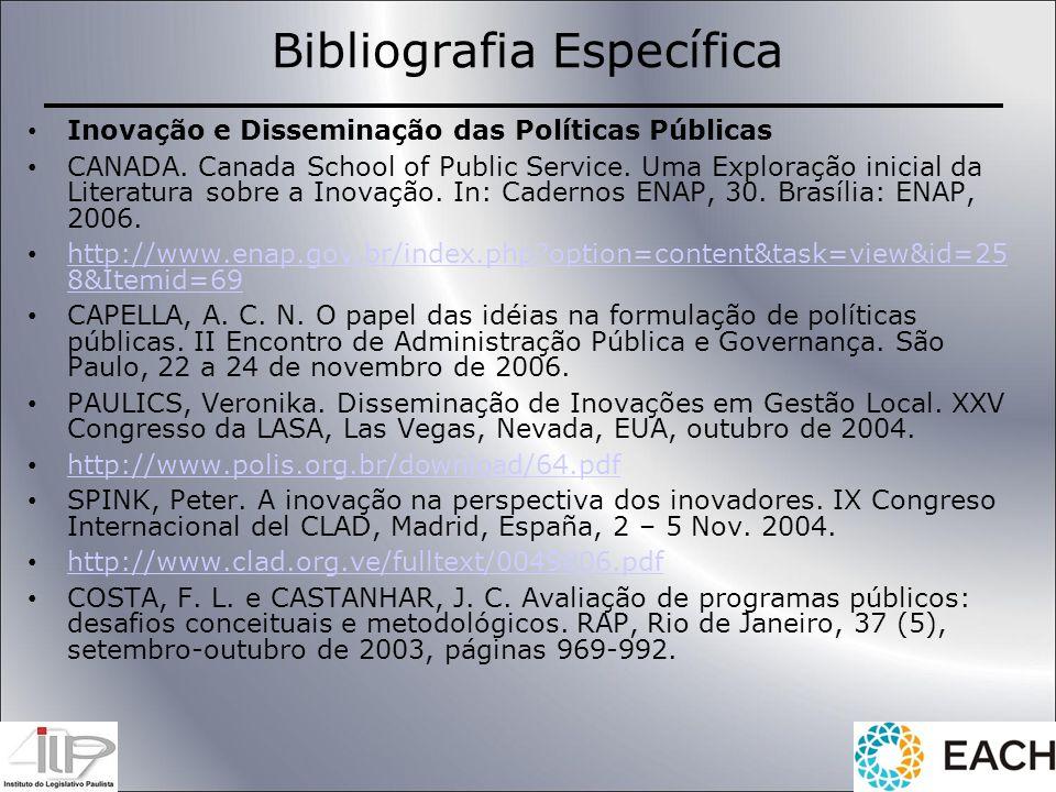 Bibliografia Específica Inovação e Disseminação das Políticas Públicas CANADA. Canada School of Public Service. Uma Exploração inicial da Literatura s