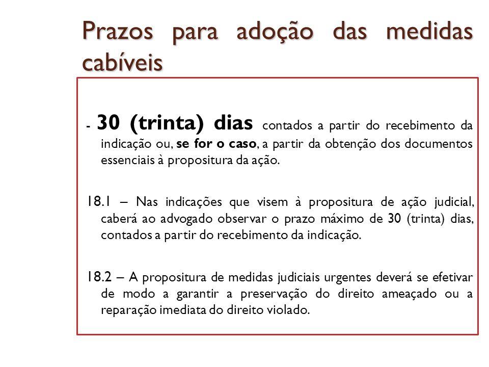 Prazos para adoção das medidas cabíveis - 30 (trinta) dias contados a partir do recebimento da indicação ou, se for o caso, a partir da obtenção dos d