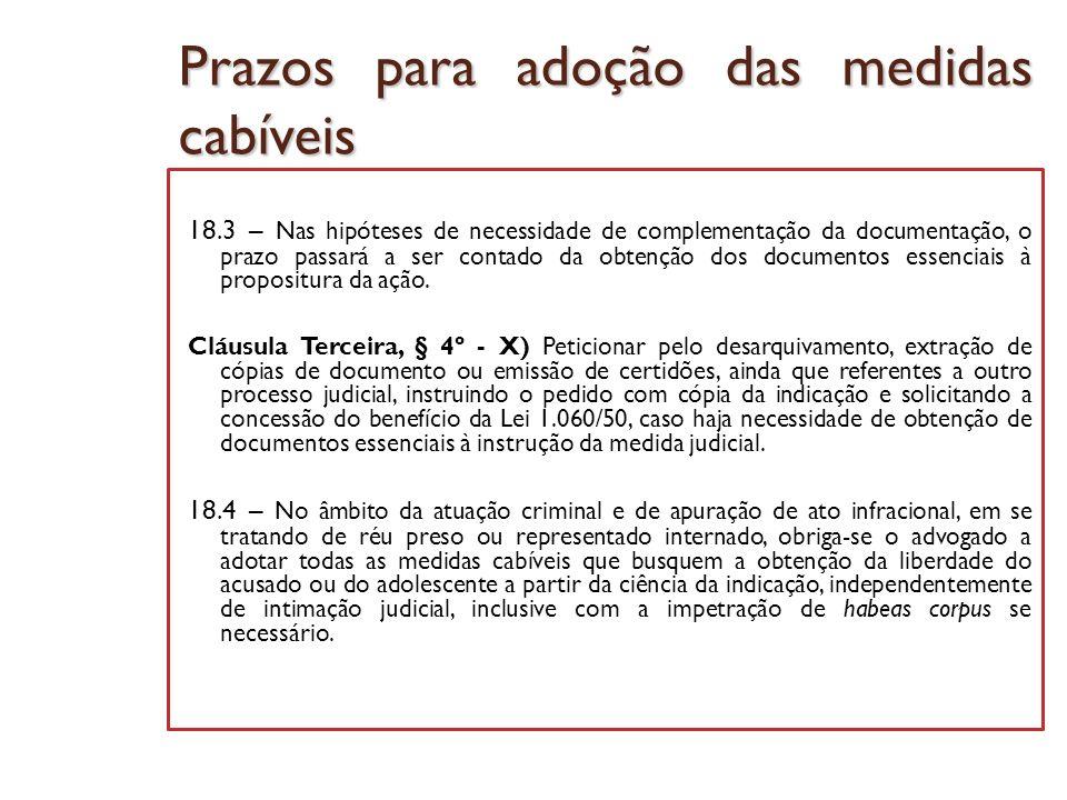 Prazos para adoção das medidas cabíveis 18.3 – Nas hipóteses de necessidade de complementação da documentação, o prazo passará a ser contado da obtenç