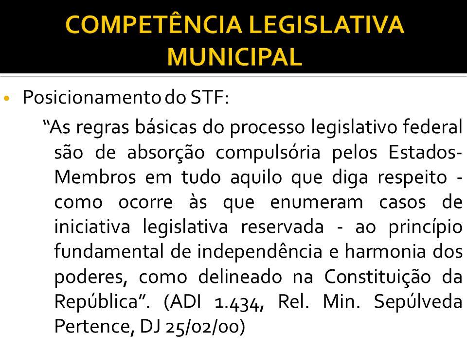 Posicionamento do STF: As regras básicas do processo legislativo federal são de absorção compulsória pelos Estados- Membros em tudo aquilo que diga re