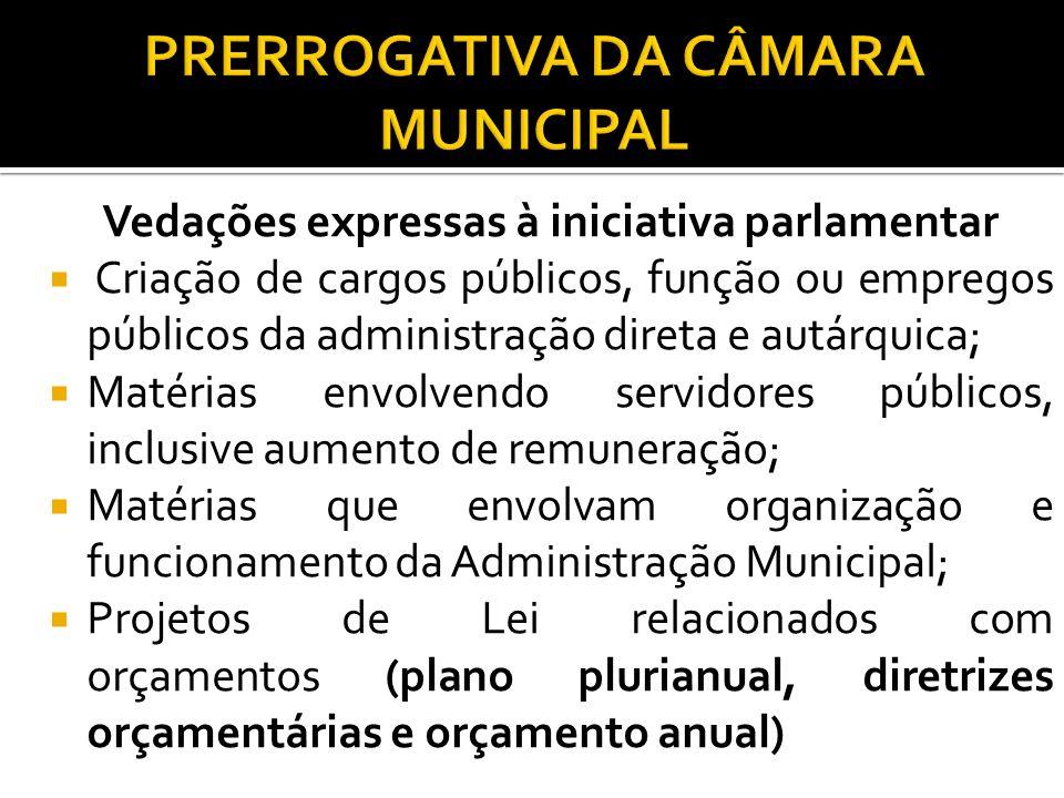 Vedações expressas à iniciativa parlamentar Criação de cargos públicos, função ou empregos públicos da administração direta e autárquica; Matérias env