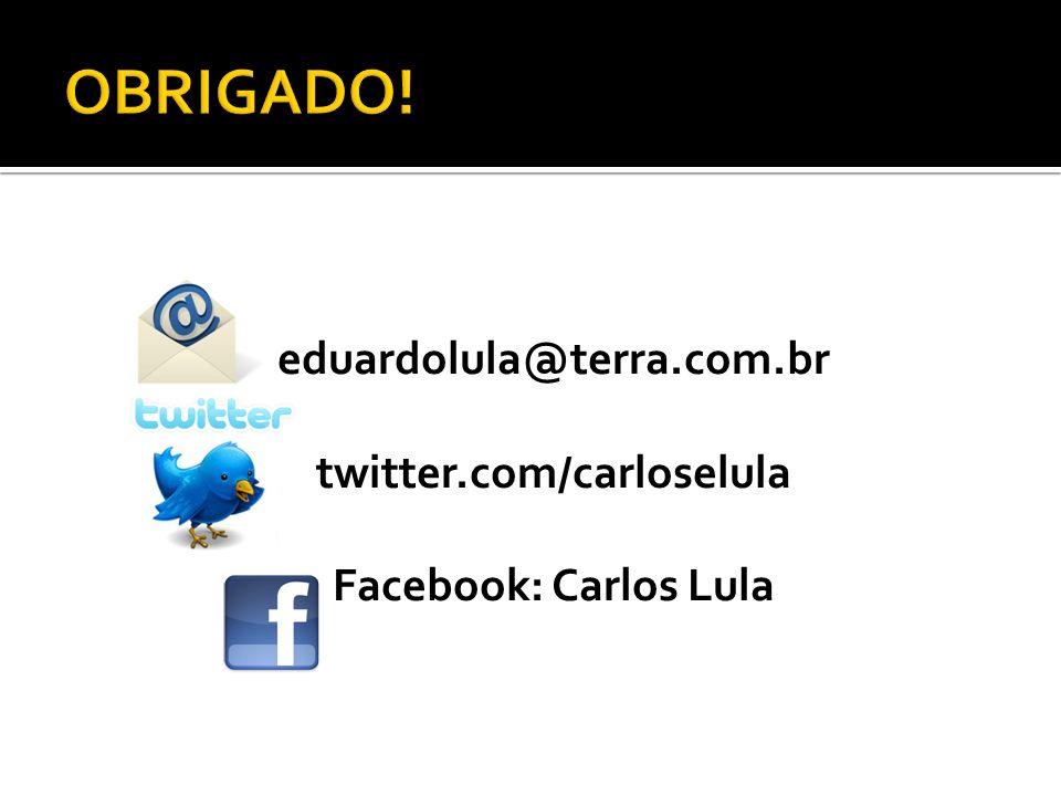 eduardolula@terra.com.br twitter.com/carloselula Facebook: Carlos Lula