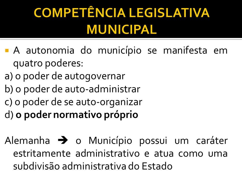 A autonomia do município se manifesta em quatro poderes: a) o poder de autogovernar b) o poder de auto-administrar c) o poder de se auto-organizar d)