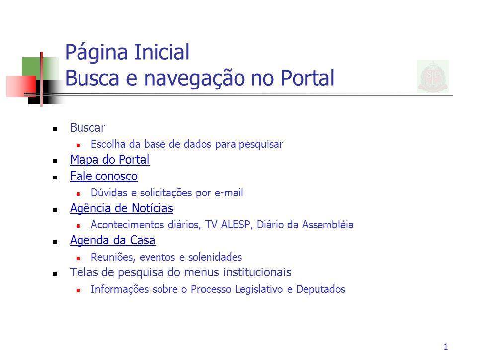 1 Página Inicial Busca e navegação no Portal Buscar Escolha da base de dados para pesquisar Mapa do Portal Fale conosco Dúvidas e solicitações por e-m