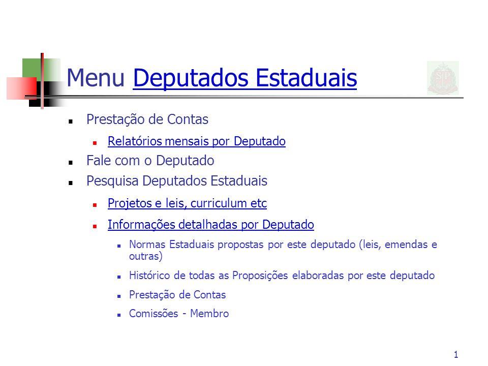 1 Menu Deputados EstaduaisDeputados Estaduais Prestação de Contas Relatórios mensais por Deputado Fale com o Deputado Pesquisa Deputados Estaduais Pro