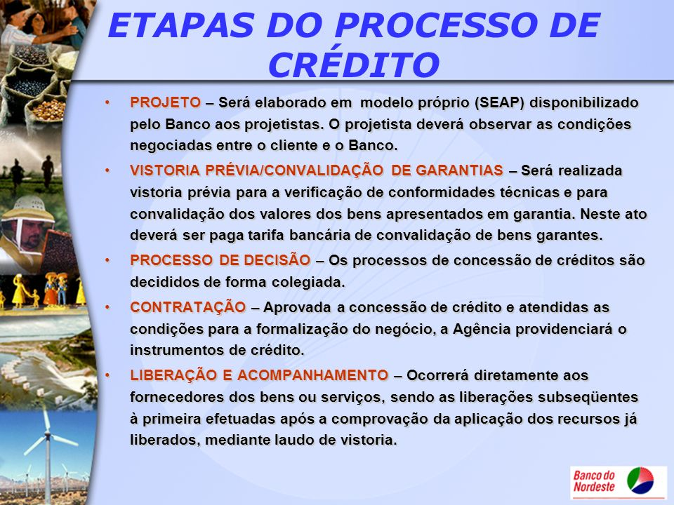 ETAPAS DO PROCESSO DE CRÉDITO PROJETO – Será elaborado em modelo próprio (SEAP) disponibilizado pelo Banco aos projetistas. O projetista deverá observ