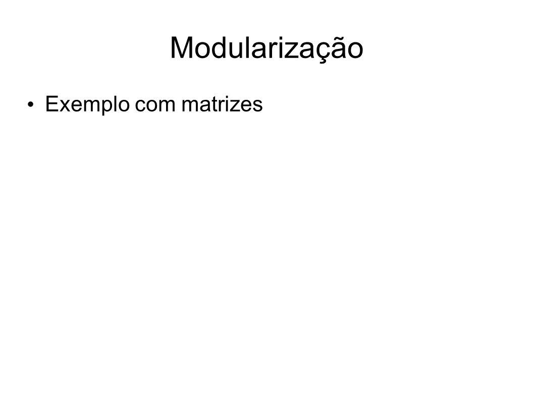 Modularização Exemplo com matrizes