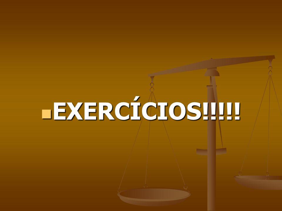 EXERCÍCIOS!!!!! EXERCÍCIOS!!!!!