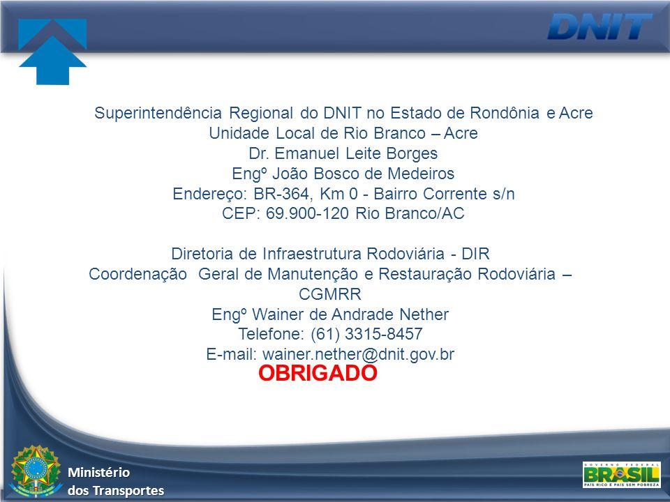 Ministério dos Transportes Diretoria de Infraestrutura Rodoviária - DIR Coordenação Geral de Manutenção e Restauração Rodoviária – CGMRR Engº Wainer d
