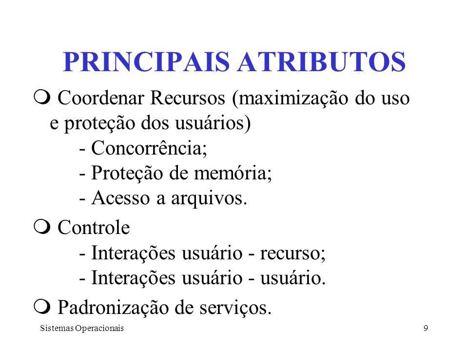 Sistemas Operacionais10 SISTEMA OPERACIONAL S.O.