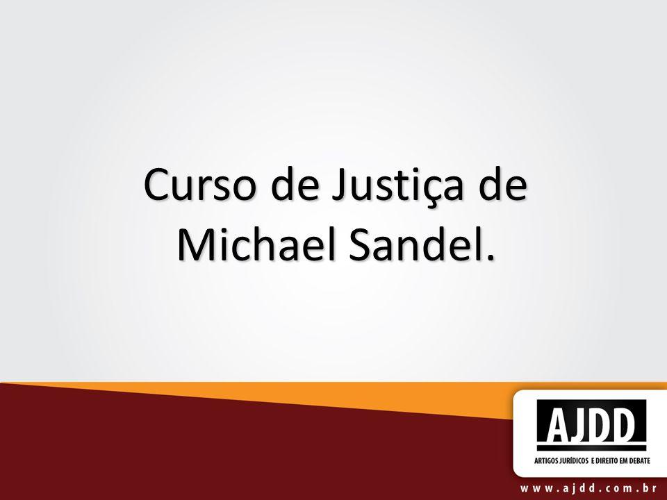 O curso justice, de Michael J.Sandel, é um dos mais populares e influentes de Harvard.