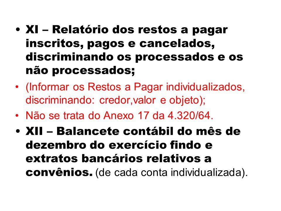 XI – Relatório dos restos a pagar inscritos, pagos e cancelados, discriminando os processados e os não processados; (Informar os Restos a Pagar indivi