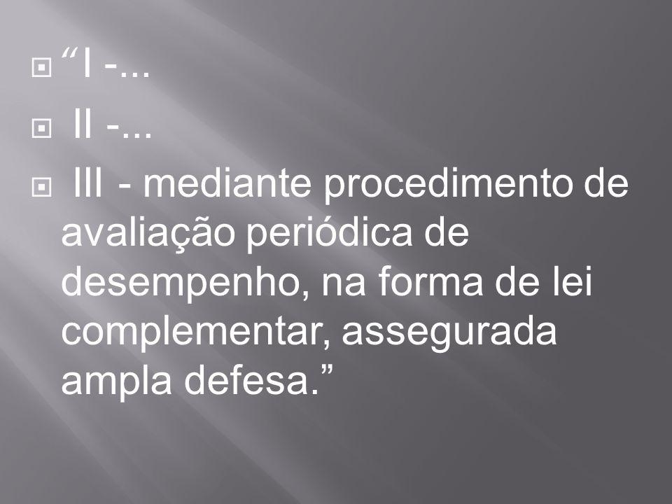 I – Formulário de Avaliação – para aferir o desempenho e é aplicado para autoavaliação e avaliação pela liderança.