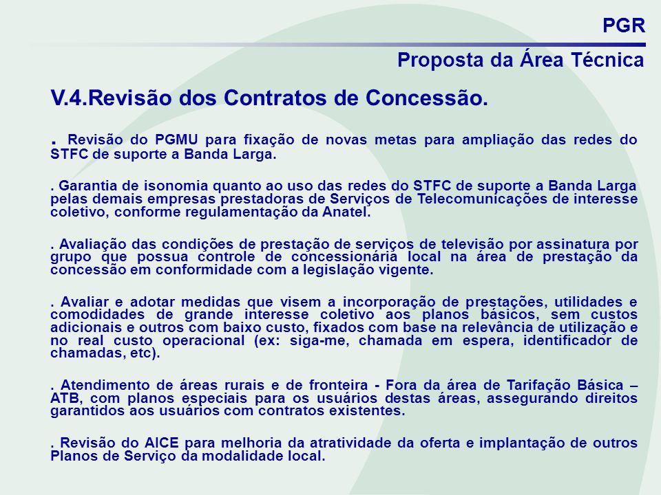 PGR Proposta da Área Técnica V.4.Revisão dos Contratos de Concessão.. Revisão do PGMU para fixação de novas metas para ampliação das redes do STFC de