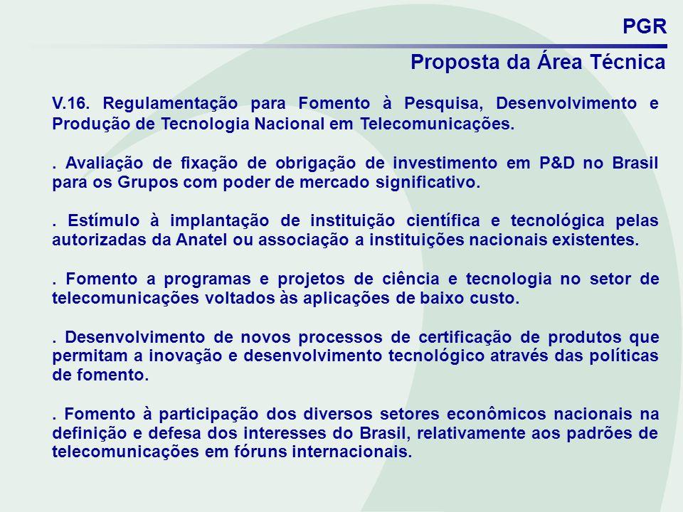 PGR Proposta da Área Técnica V.16. Regulamentação para Fomento à Pesquisa, Desenvolvimento e Produção de Tecnologia Nacional em Telecomunicações.. Ava