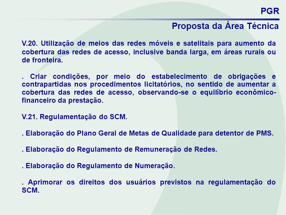 PGR Proposta da Área Técnica V.20. Utilização de meios das redes móveis e satelitais para aumento da cobertura das redes de acesso, inclusive banda la