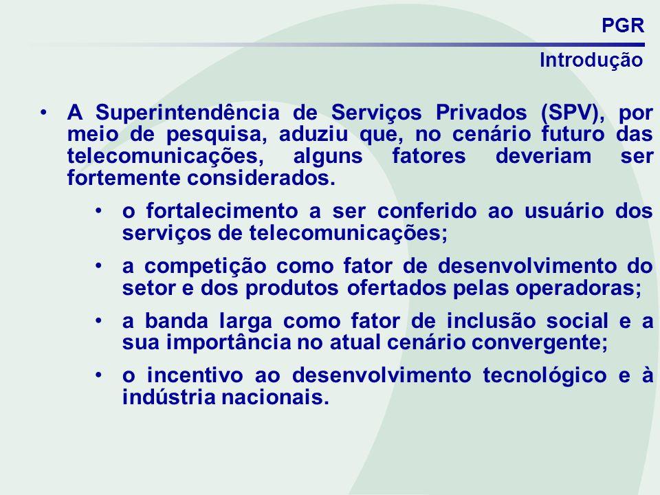 PGR Conclusão Diante desse cenário e considerando a competência da Anatel para formulação do PGR; as contribuições encaminhadas em resposta à Consulta Pública n.º 22; o Informe n.º 486/2008/PVCPR/PVCPC/SPV, de 3/9/2008; o Parecer n.º 344/2008/ALO/PGF/PFE-Anatel, de 1.º/10/2008.