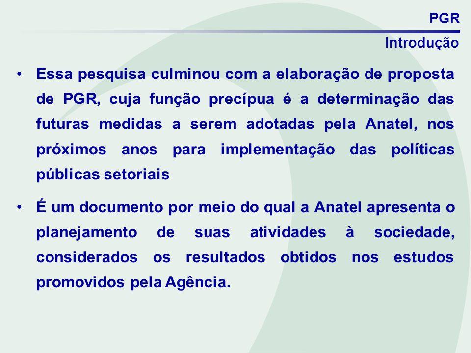 PGR Essa pesquisa culminou com a elaboração de proposta de PGR, cuja função precípua é a determinação das futuras medidas a serem adotadas pela Anatel