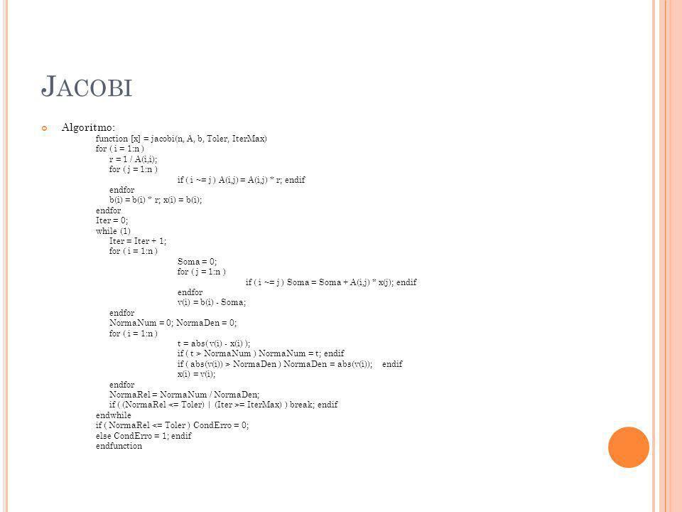 J ACOBI Principal parte: while (1)...for ( i = 1:n )...
