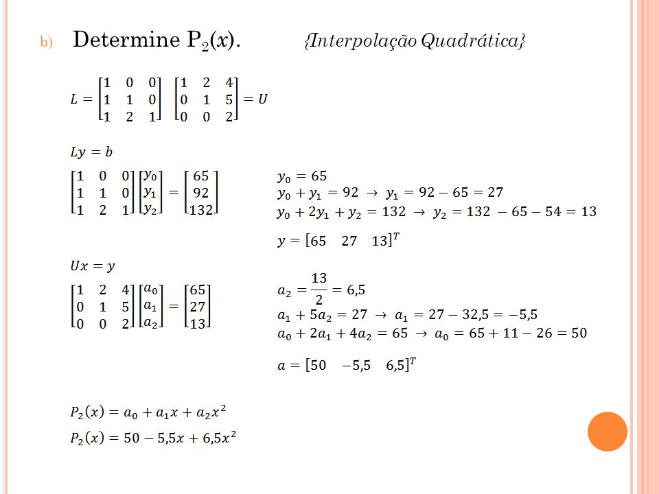 b) Determine P 2 ( x ). {Interpolação Quadrática}
