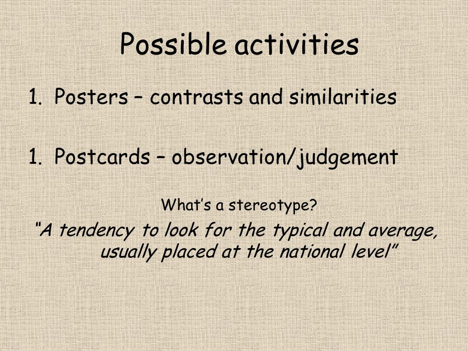 Possible activities Which kind of stereotype is being portrayed.