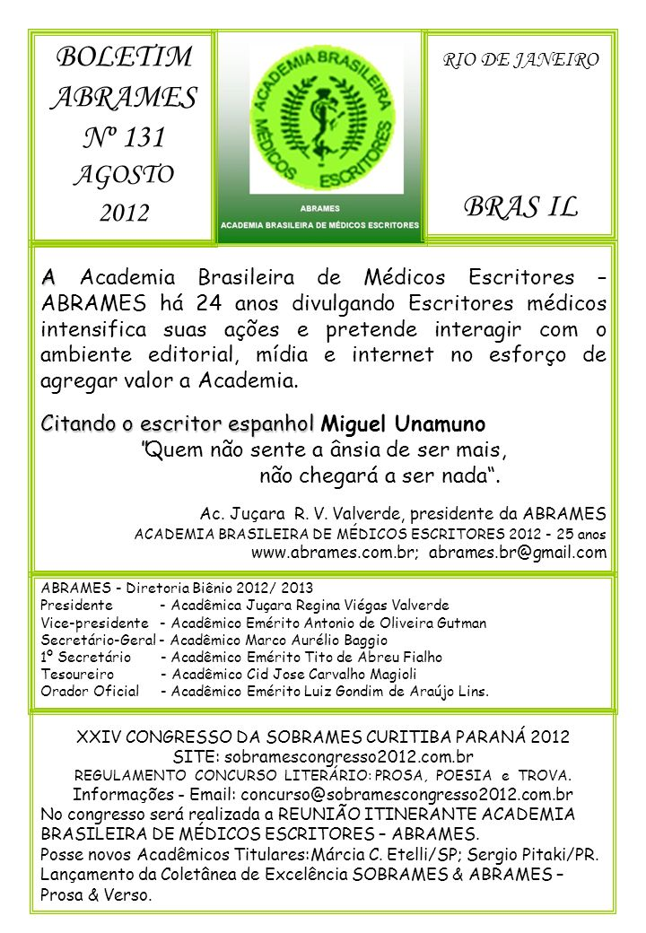 BOLETIM ABRAMES - AGOSTO 2012 - Nº 131 ACADEMIA BRASILEIRA DE MÉDICOS ESCRITORES A 4ª REUNIÃO LITERÁRIA ABRAMES 2012 foi realizada no dia 5 de julho de 2012; às 16:00 horas.
