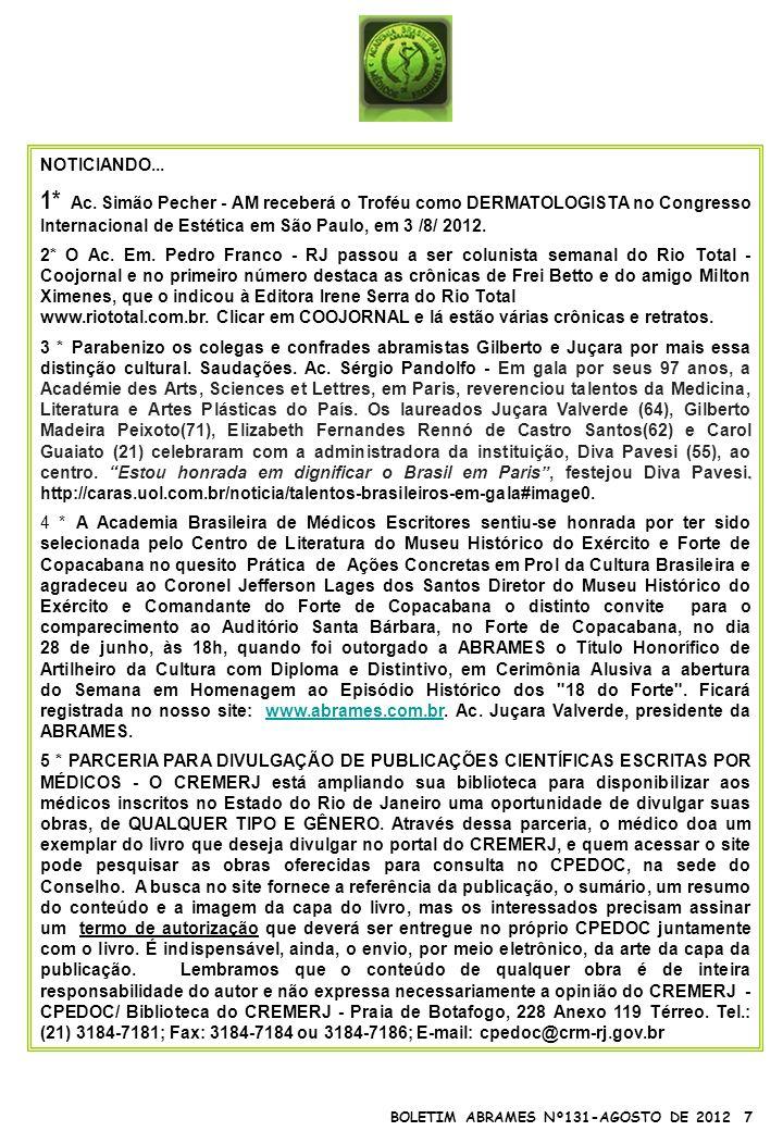 BOLETIM ABRAMES Nº131-AGOSTO DE 2012 7 NOTICIANDO... 1* Ac. Simão Pecher - AM receberá o Troféu como DERMATOLOGISTA no Congresso Internacional de Esté