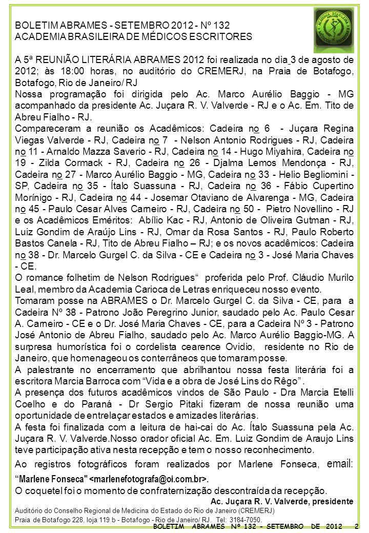 BOLETIM ABRAMES - SETEMBRO 2012 - Nº 132 ACADEMIA BRASILEIRA DE MÉDICOS ESCRITORES A 5ª REUNIÃO LITERÁRIA ABRAMES 2012 foi realizada no dia 3 de agost