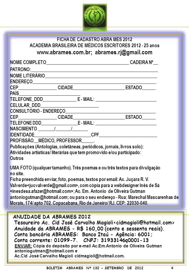 FICHA DE CADASTRO ABRA MES 2012 ACADEMIA BRASILEIRA DE MÉDICOS ESCRITORES 2012 - 25 anos www.abrames.com.br; abrames.rj@gmail.com NOME COMPLETO_______