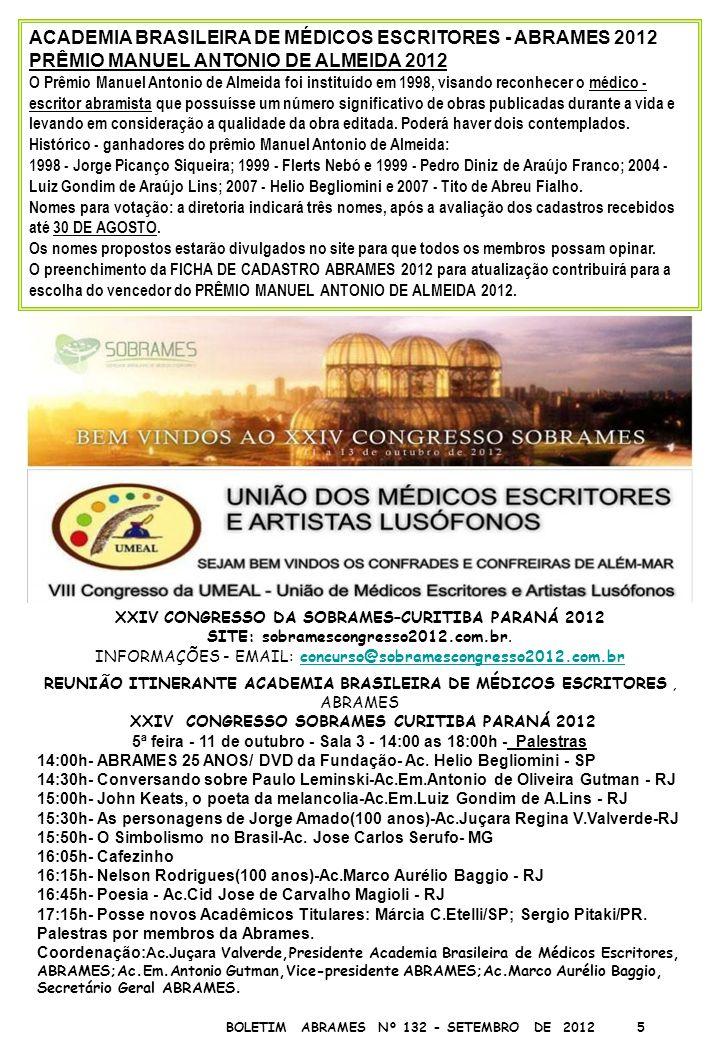 BOLETIM ABRAMES Nº 132 - SETEMBRO DE 2012 5 XXIV CONGRESSO DA SOBRAMES–CURITIBA PARANÁ 2012 SITE: sobramescongresso2012.com.br. INFORMAÇÕES - EMAIL: c