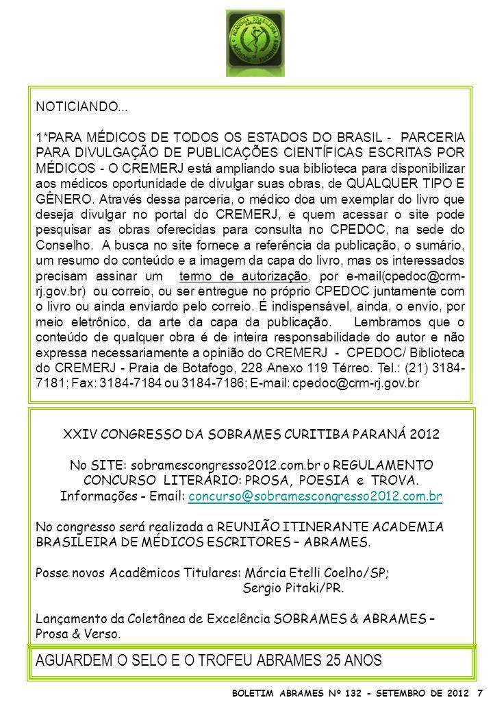 BOLETIM ABRAMES Nº 132 - SETEMBRO DE 2012 7 NOTICIANDO... 1*PARA MÉDICOS DE TODOS OS ESTADOS DO BRASIL - PARCERIA PARA DIVULGAÇÃO DE PUBLICAÇÕES CIENT