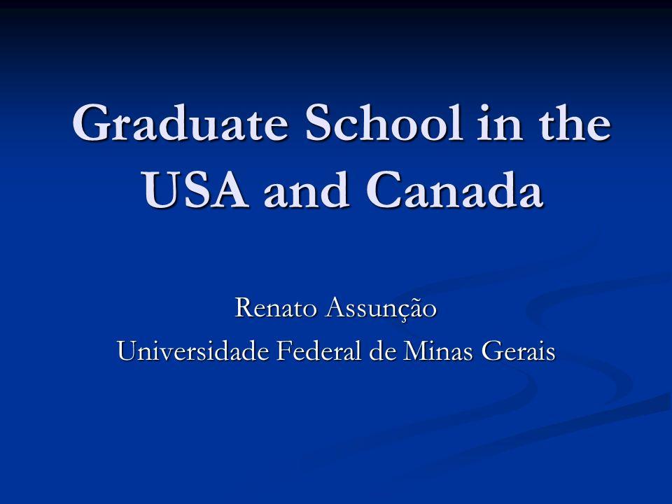 Graduate School in the USA and Canada Renato Assunção Universidade Federal de Minas Gerais