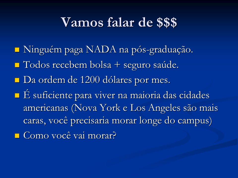Vamos falar de $$$ Ninguém paga NADA na pós-graduação. Ninguém paga NADA na pós-graduação. Todos recebem bolsa + seguro saúde. Todos recebem bolsa + s