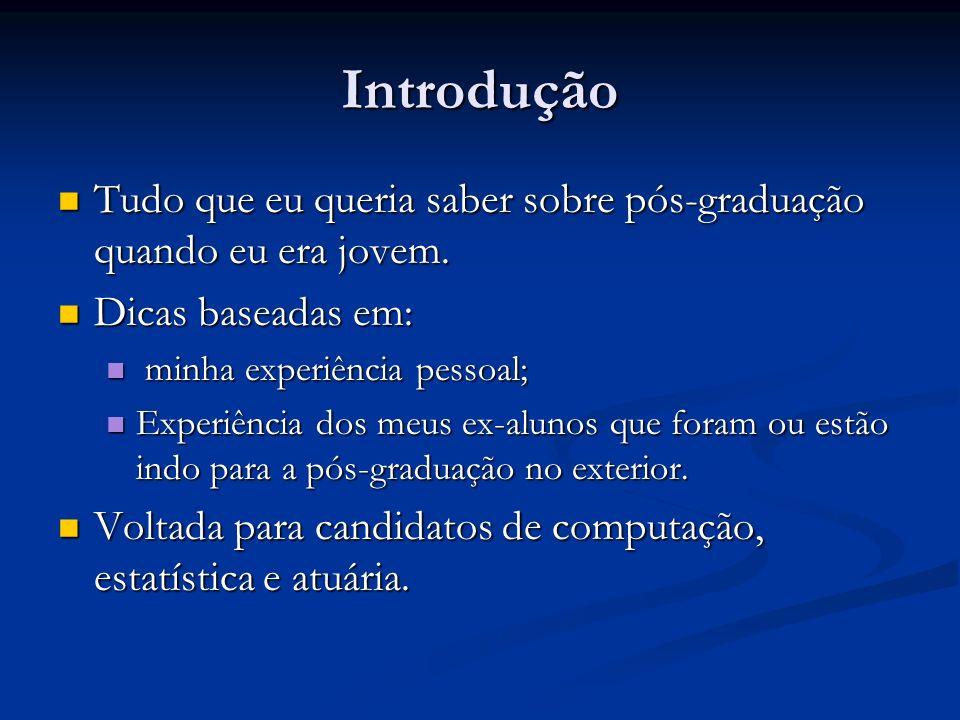 Introdução Tudo que eu queria saber sobre pós-graduação quando eu era jovem. Tudo que eu queria saber sobre pós-graduação quando eu era jovem. Dicas b