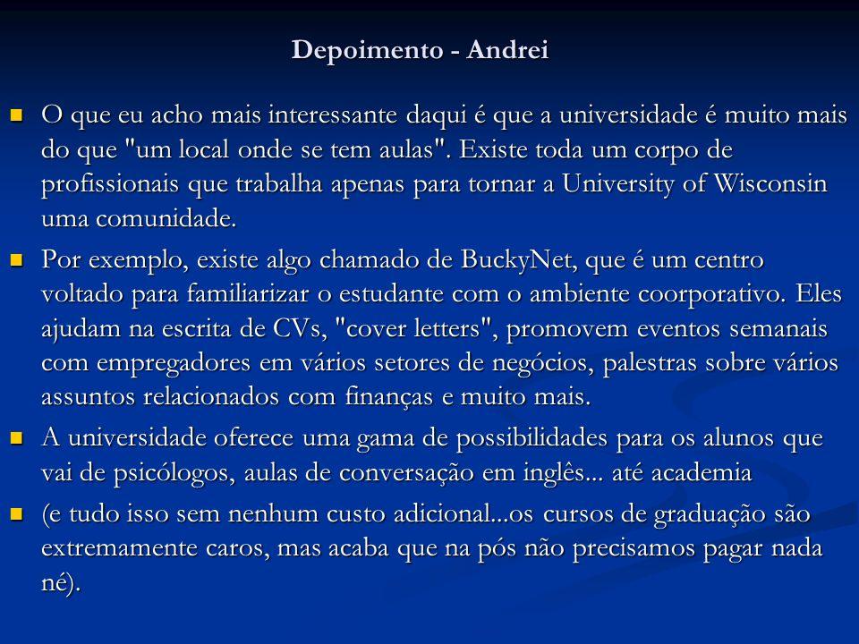 Depoimento - Andrei O que eu acho mais interessante daqui é que a universidade é muito mais do que