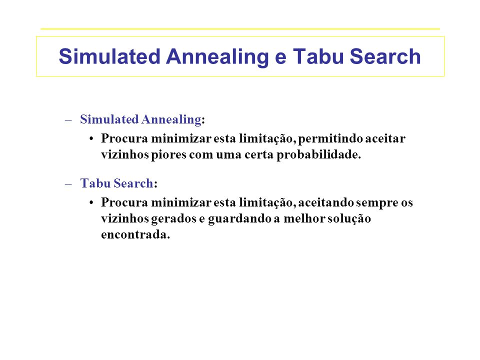 _____________________________________________________________________________ Simulated Annealing e Tabu Search –Simulated Annealing: Procura minimiza