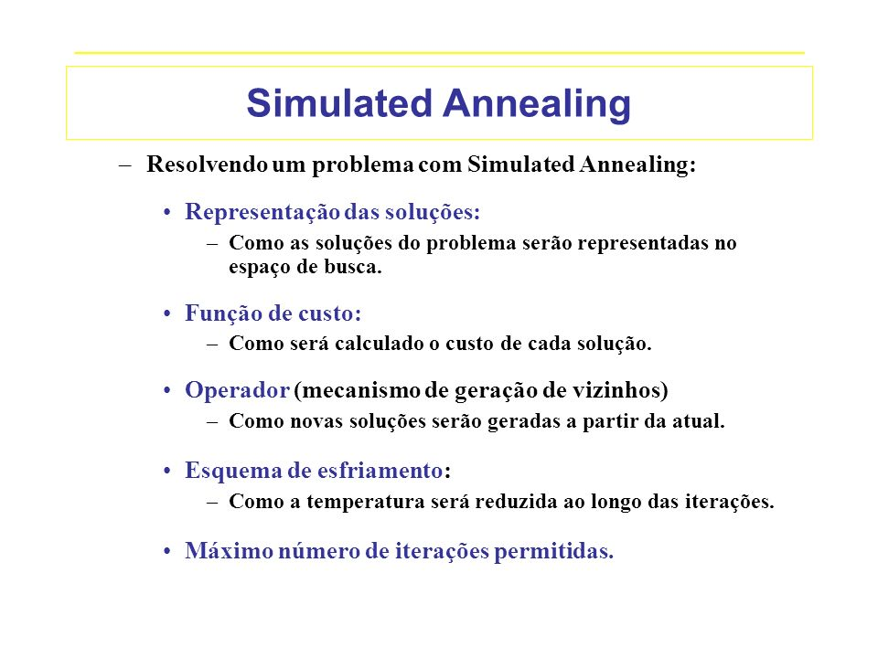 _____________________________________________________________________________ Simulated Annealing –Resolvendo um problema com Simulated Annealing: Rep