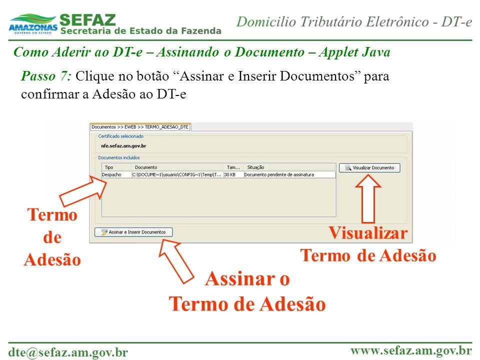 dte@sefaz.am.gov.br www.sefaz.am.gov.br Visualizar Termo de Adesão Assinar o Termo de Adesão Termo de Adesão Como Aderir ao DT-e – Assinando o Documen