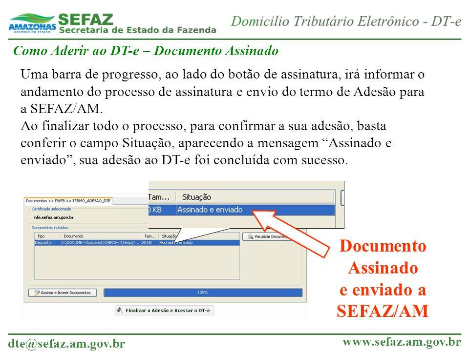 dte@sefaz.am.gov.br www.sefaz.am.gov.br Documento Assinado e enviado a SEFAZ/AM Como Aderir ao DT-e – Documento Assinado Uma barra de progresso, ao la