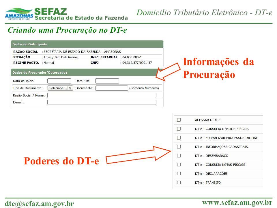 dte@sefaz.am.gov.br www.sefaz.am.gov.br Criando uma Procuração no DT-e Poderes do DT-e Informações da Procuração